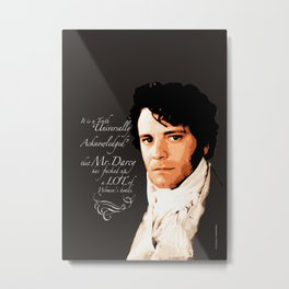 """""""A Truth Universally Acknowledged""""_Funny Mr Darcy quote. Metal Print"""