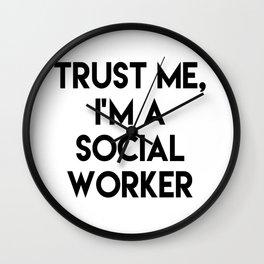Trust me I'm a social worker Wall Clock