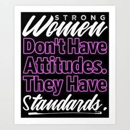 Strong Women Have Standards Boss Quotes Art Print
