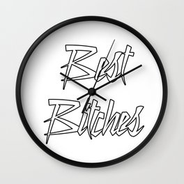 Best Bitches Wall Clock