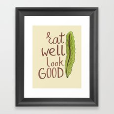 Eat well look GOOD Framed Art Print