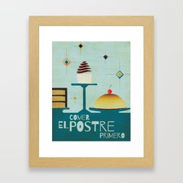Comer El Postre Primero Framed Art Print