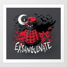 Exsanguinate! Art Print
