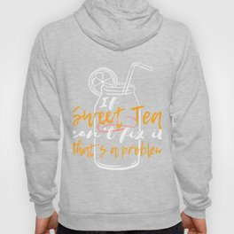 """""""If Sweet Tea Can't Fix It, That's a Problem"""" tee design. Makes a perfect gift to your friends too!  Hoody"""
