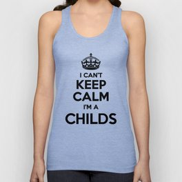 I cant keep calm I am a CHILDS Unisex Tank Top