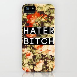 HATER BITCH iPhone Case