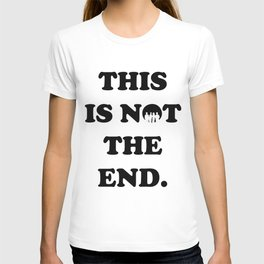 THIS IS NOT THE END. (ONE DIRECTION) T-shirt