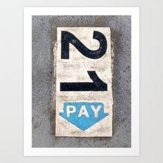 21 Pay Art Print