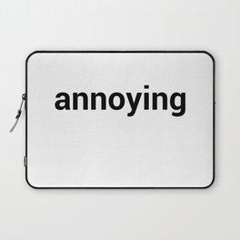 annoying Laptop Sleeve