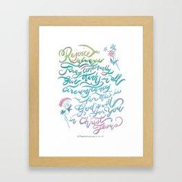Rejoice Always - 1 Thessalonians 5:16~18 Framed Art Print