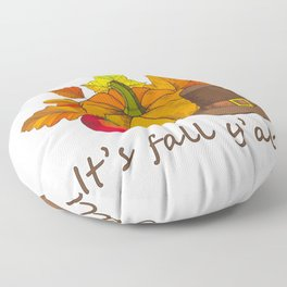 It's Fall Y'all Shirt Floor Pillow