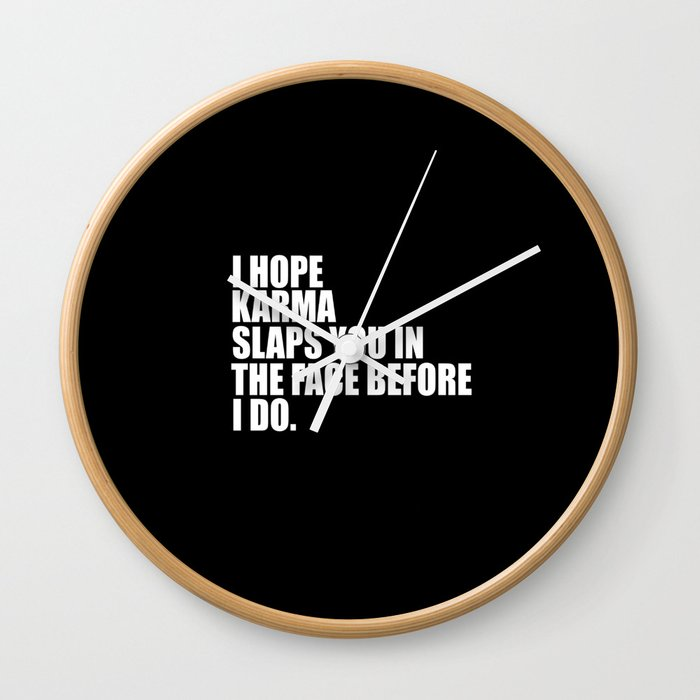 i hope karma funny quotes Wall Clock by wordart28
