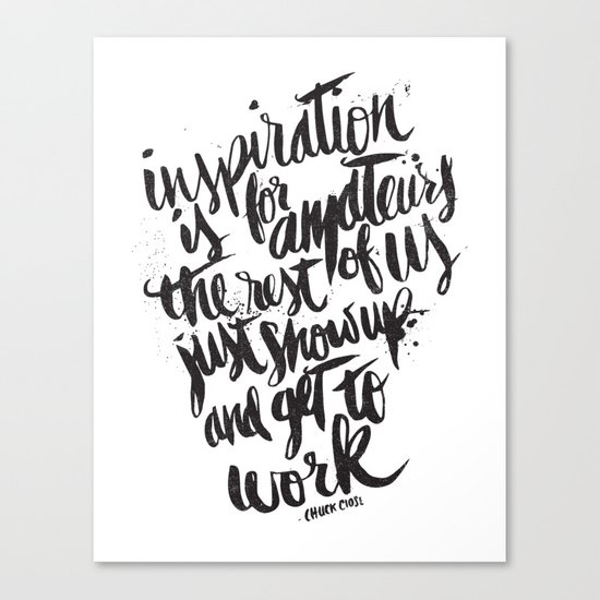 INSPIRATION IS FOR AMATEURS... Canvas Print