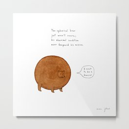 [Square version] the spherical bear Metal Print
