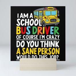 A School Bus Driver Student Delivery Specialist Mini Art Print