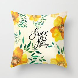 Live in Your Blessings Throw Pillow