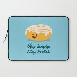 Stay Hungry. Stay Foolish. Laptop Sleeve