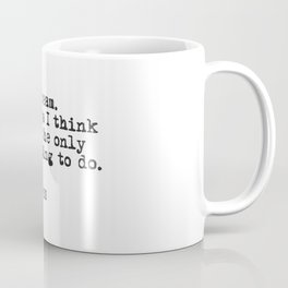 I Dream Quote Coffee Mug