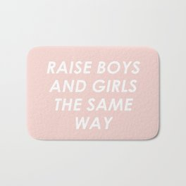 Raise Boys And Girls The Same Bath Mat