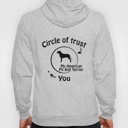 Circle of trust my American Pit Bull Terrier Hoody