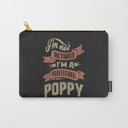 I'm a Professional Poppy Carry-All Pouch