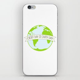 Every Day is Earth Day iPhone Skin