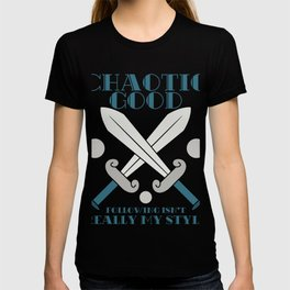 """""""Chaotic Good, Following Isn't Really My Style"""" tee design for unique and adventurous personalities! T-shirt"""