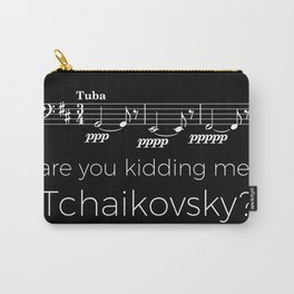 Tuba - Are you kidding me, Tchaikovsky? (black) Carry-All Pouch