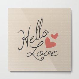 Hello Love Typography Print Metal Print