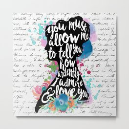 Mr. Darcy - Ardently Admire & Love You Metal Print