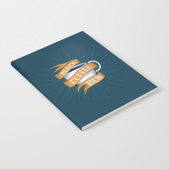 BLACK COFFEE NOW! Notebook