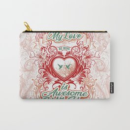 Awesome With You Carry-All Pouch