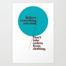 Believe Everything Art Print
