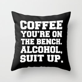 Alcohol, Suit Up Funny Quote Throw Pillow