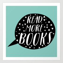 Read More Books (Speech Bubble - Blue) Art Print