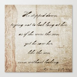 Anna Karenina Quote  As if she were the sun by Leo Tolstoy Canvas Print