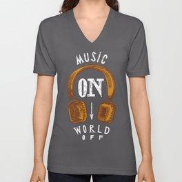 Music On - World Off Unisex V-Neck