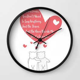 Polar Bears Couple - Sometimes, you dont need to say anything - Just be here beside me - Thats enoug Wall Clock