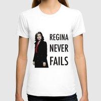 regina mills T-shirts featuring Regina never fails by Geek World