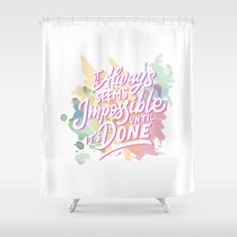 It's always possible Shower Curtain