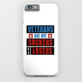 VETERANS ARE NOT SUCKERS OR LOSERS iPhone Case