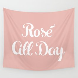 Rosé All Day Wall Tapestry