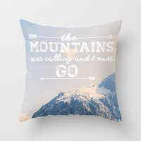 the mountains are calling Throw Pillows featuring The Mountains are Calling by Alisha KP