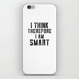 I think therefore I am Smart - on white iPhone Skin