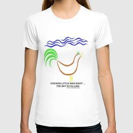 Chicken Little was right! T-shirt