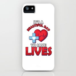 It´s A Beautiful Day To Save Lives Nurse EMT EMS Paramedic Doctor Gift iPhone Case