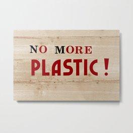 No more plastic label Metal Print