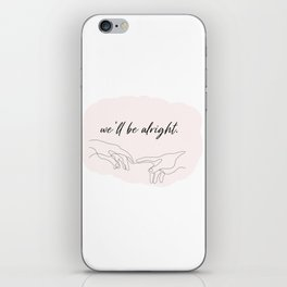 we'll be alright  iPhone Skin