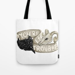 You're In Trouble Tote Bag