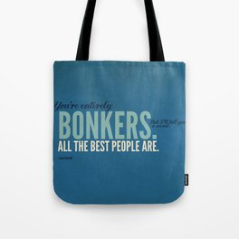 All the Best People are Bonkers Tote Bag